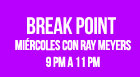 Break Point con Ray Meyers