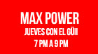 Max Power, con EL GüII