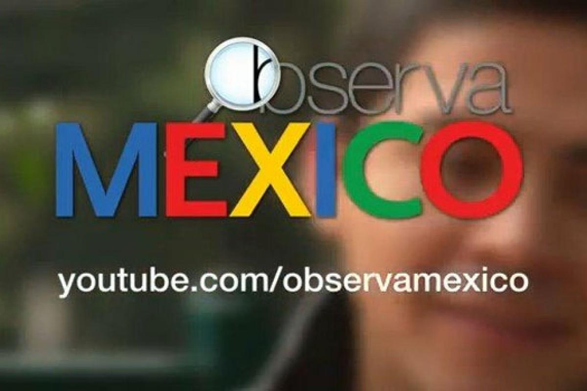 Observa México. Herramienta de Youtube para documentar las elecciones